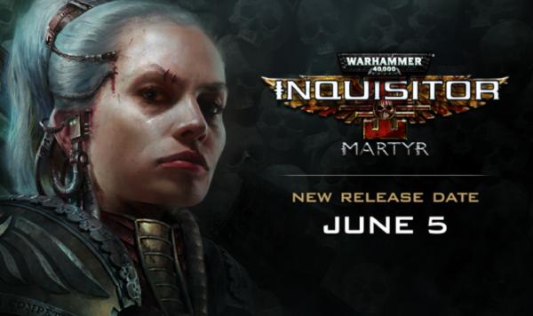 Warhammer 40,000: Inquisitor — Martyr — Delayed