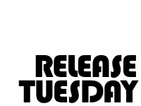 Release Tuesday 7-7-09