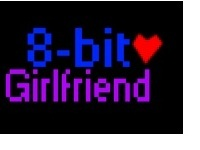 I Have An 8-bit Girlfriend