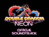 Double Dragon: Neon Soundtrack Whoopin' Ass For Free