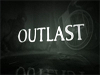 Outlast - A New IP From Red Barrels