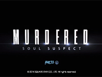 Let Us Spoil The First 25 Minutes Of Murdered: Soul Suspect
