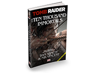 Tomb Raider: The Ten Thousand Immortals Is The Inbetween-quel Novel We Need
