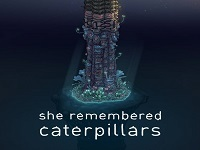 Review � She Remembered Caterpillars