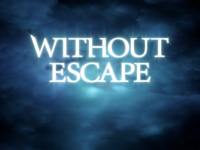 You Can Now Try To Escape The Nightmare Of Without Escape