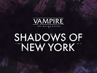 Vampire: The Masquerade — Shadows Of New York Is Bring More Darkness To Our World